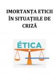 Imagine document Imortanta eticii in situatiile de criza